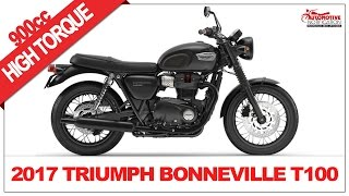 1. 2017 Triumph Bonneville T100 and T100 Black Price Specs Review