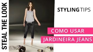 Como Usar Jardineira Jeans by STEAL THE LOOK