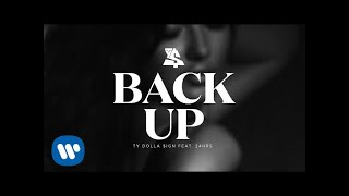 iTunes: https://atlanti.cr/BackUpSpotify: https://atlanti.cr/BackUpSPApple Music: https://atlanti.cr/BackUpAMGoogle Play: https://atlanti.cr/BackUpGPAmazon: https://atlanti.cr/BackUpAConnect with Ty Dolla $ign: Website – http://dollasignworld.comFacebook – http://fb.com/tydollasignTwitter – http://twitter.com/tydollasignSubscribe – http://smarturl.it/TyDollaSignYTInstagram – http://instagram.com/tydollasignSoundCloud – http://soundcloud.com/tydollasignOfficial Webstore – http://atlr.ec/TDSMerchYT