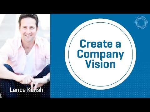 Lance Kalish - Create a Company Vision