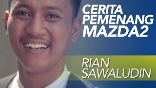 Cerita Pemenang #60Mazda2 Rian Sawaludin | XL Presents