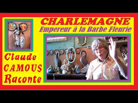 CHARLEMAGNE : «Claude Camous Raconte» l' Empereur à la « Barbe Fleurie »…