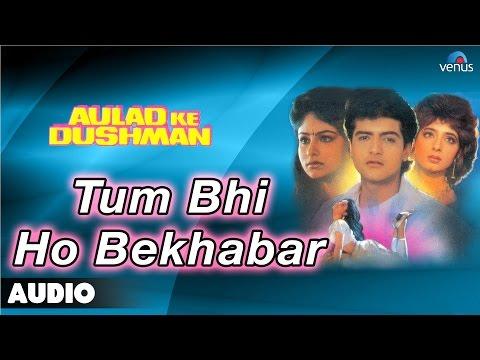 Video Aulad Ke Dushman : Tum Bhi Ho Bekhabar Full Audio Song   Ayesha Jhulka, Arman Kohli   download in MP3, 3GP, MP4, WEBM, AVI, FLV January 2017