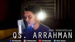 Video Surat Ar Rahman Full - Dodi Hidayatullah (recitation quran beautifull merdu) MP3, 3GP, MP4, WEBM, AVI, FLV September 2017