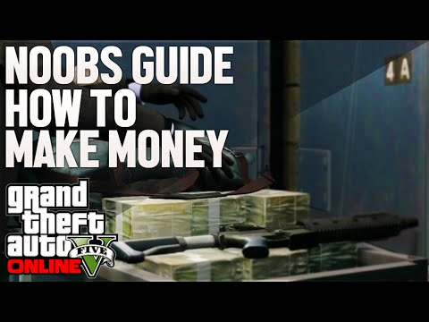 GTA 5 PC –  How to Make Money! Top 5 Ways to Make Cash in GTA 5 Online! (Noobs Guide to GTA 5)