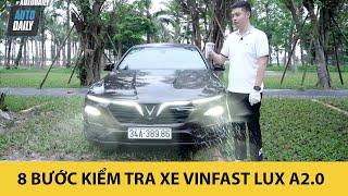 8 BƯỚC QUAN TRỌNG chủ xe VinFast Lux A2.0 thường làm trước mỗi chuyến đi xa