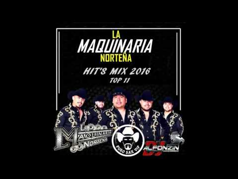 La Maquinaria Norteña MIX 2016 | TOP 11 - DjAlfonzin