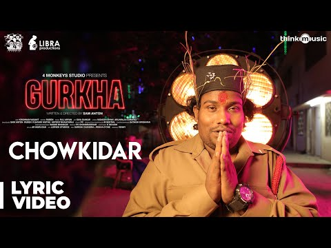 Gurkha | Chowkidar Song Lyric Video