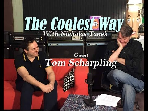 The Coolest Way w/ Nicholas Tanek - guest: Tom Scharpling of The Best Show
