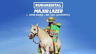 Rudimental & Major Lazer - Let Me Live (feat. Anne-Marie & Mr Eazi) [Acoustic]