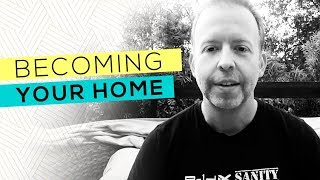 Day 16: Becoming Your Home