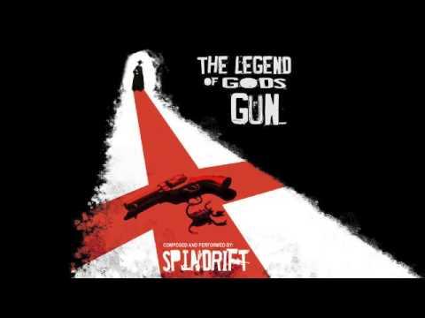 Spindrift - The Legend Of God's Gun