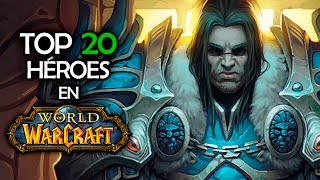 TOP 20 Héroes | World of Warcraft