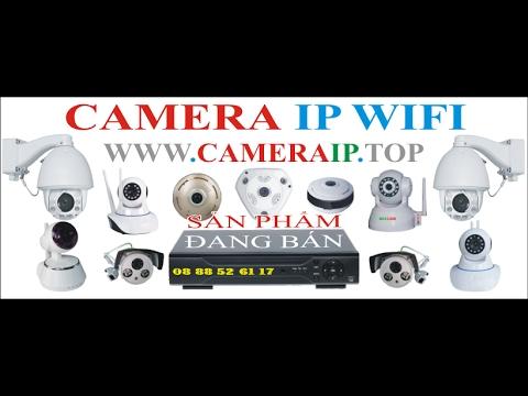 Hướng dẫn cài đặt camera ip wifi sử dụng không có mạng intranet