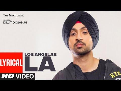 Los Angelas La Diljit Dosanjh | Punjabi Lyrical So