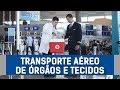 Transporte aéreo de órgãos e tecidos para transplantes