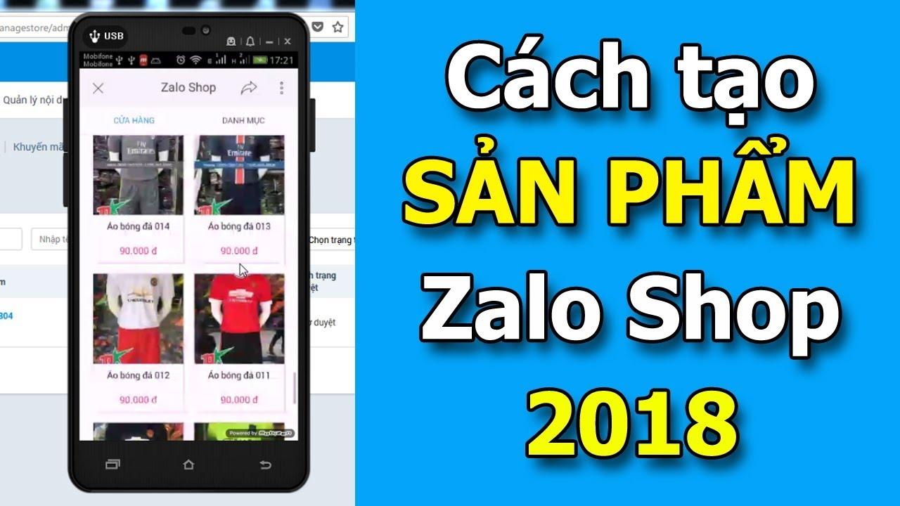 Phần 4: Hướng dẫn tạo Sản phẩm trên Zalo Shop Official Account (OA) 2018
