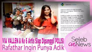 Download Video VIA VALLEN & Ke 6 Artis Siap Dipanggil POLISI, Rafathar Ingin Punya Adik – SELEB ON NEWS MP3 3GP MP4
