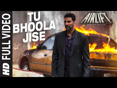 Tu Bhoola Jise FULL VIDEO SONG | AIRLIFT | Akshay Kumar