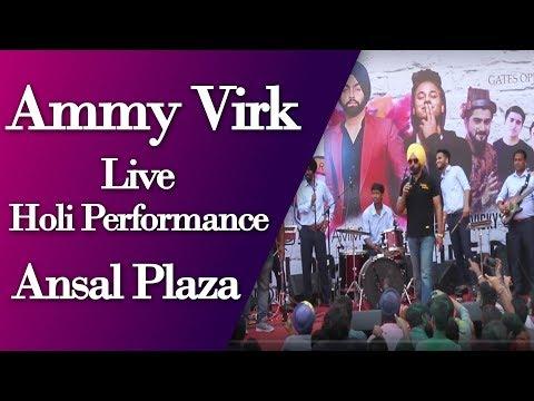 Ammy Virk Live Holi Performance at Ansal Plaza l Holi Celebration l 2018