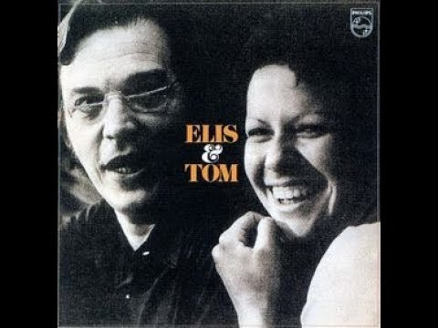 Antônio Carlos Jobim & Elis Regina – Elis & Tom (Full Album)