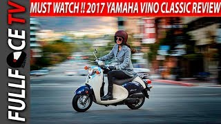3. 2017 Yamaha Vino Classic Review and Top Speed