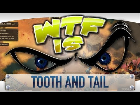 Reddit wtf - WTF is... - Tooth and Tail ?