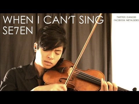 WHEN I CAN'T SING Violin Cover – SE7EN – Daniel Jang
