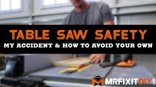 Table Saw Safety  My Accident And How To Avoid Your Own