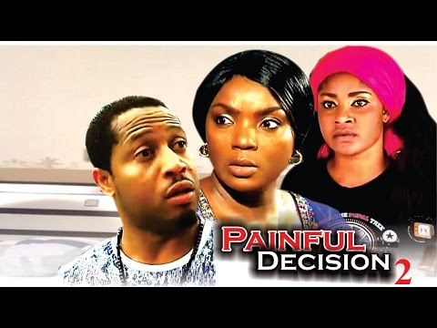 Painful  Decision 2 - Latest Nigerian Nollywood Movie