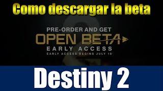 ¿quieres donar?  https://youtube.streamlabs.com/gamecastmx#/Un vídeo informativo rápido para que sepan como descargar la beta de Destiny 2, Xbox One, Ps4 y PCSíndrome Friki: https://www.youtube.com/channel/UCsVCjwMmSD5vYvErswzAuDwEncuentrenme:Origin: AldoskasoPSN: SkaZzoOXbox Live: SkasoNintendo: SkasoSteam: Skaso