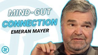 Why Your Gut Is Your Second Brain | Emeran Mayer on Health Theory