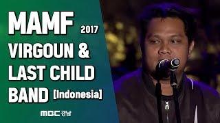 Video [Indonesia] VIRGOUN & LAST CHILD BAND, 2017 MAMF Asian pop music concert MP3, 3GP, MP4, WEBM, AVI, FLV Maret 2018