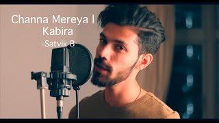 Video Channa Mereya Unplugged - Ae Dil Hai Mushkil | Kabira (Satvik B Cover) MP3, 3GP, MP4, WEBM, AVI, FLV Agustus 2018