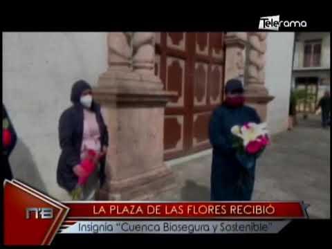 La Plaza de las Flores recibió insignia Cuenca Biosegura y Sostenible
