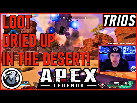 LOOT DRIED UP IN THE DESERT! VISS w/ TannerSlayes APEX LEGENDS SEASON 5