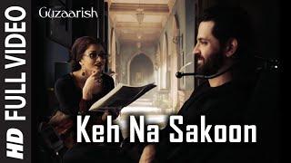 Nonton Keh Na Sakoon  Full Song  Guzaarish   Hrithik Roshan  Aishwarya Rai Bachchan Film Subtitle Indonesia Streaming Movie Download