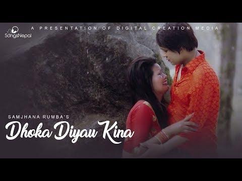 (Dhoka Diyau Kina - Samjhana Rumba   New Nepali...  4 minutes, 31 seconds.)