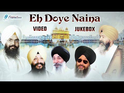 Eh Doye Naina - By Renowned Ragis - Shabad Gurbani Live Kirtan - Latest Shabads