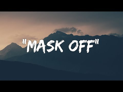 Future - Mask Off (Lyrics / Lyric Video)