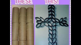 How to: DIY Cross Using Toilet Paper Rolls! - YouTube