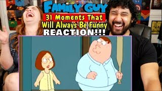 31 Moments From FAMILY GUY That Will Always Be Funny - REACTION!!! by The Reel Rejects