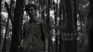 Video - T r a p p e d - | Chapter II MP3, 3GP, MP4, WEBM, AVI, FLV Mei 2017