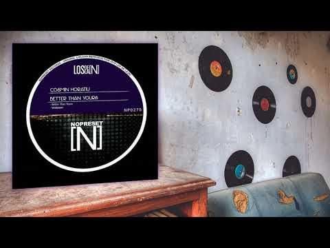 Cosmin Horatiu - Better Than Yours (Original Mix)
