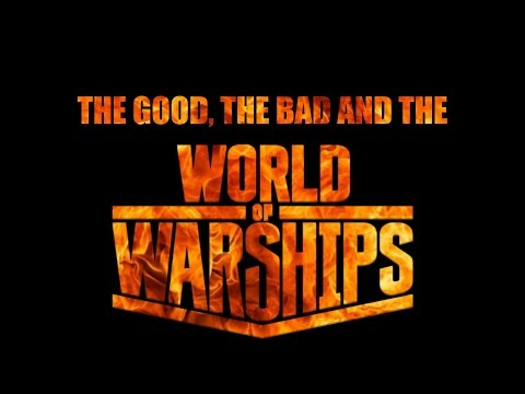 The Good, The Bad and the World of Warships