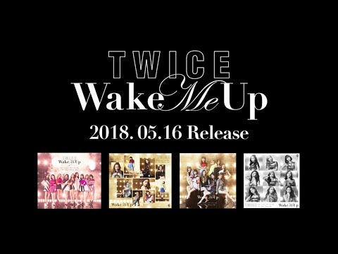 TWICE「Wake Me Up」Information Video - Thời lượng: 87 giây.