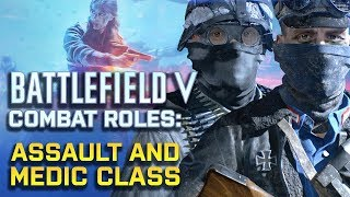 Battlefield V - Understanding Combat Roles: Assault & Medic