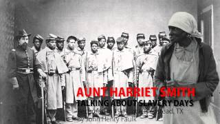 Hempstead (TX) United States  city images : VOICES FROM THE DAYS OF SLAVERY - AUNT HARRIET SMITH