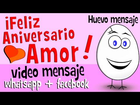 Feliz Aniversario Amor - Videos para whatsapp facebook - Frases de amor - Huevo Mensaje