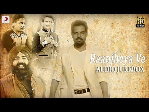 Raanjheya Ve - Album Jukebox | Kaler Kanth | Kamal Khan | KS Makhan | Kanwar Grewal | Nooran Sisters